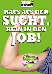 ZukunftArbeit Plakat Raus aus der Sucht - rein in den Job!